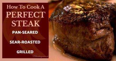 How To Cook A Perfect Steak- Pan-Seared-Sear-Roasted-Grilled